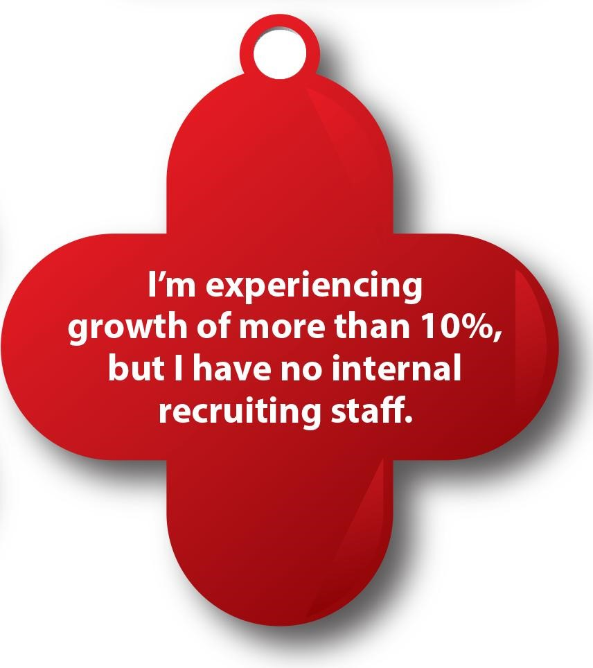 I'm experiencing growth of more than 10% but I have no internal recruiting staff