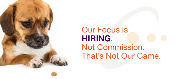our focus is hiring. not commission. that's not our game